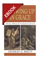 Growing Up In Grace: The Use of Means for Communion with God - EBOOK