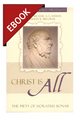 Christ is All: The Piety of Horatius Bonar - Profiles in Reformed Spirituality - EBOOK (Haykin & Brooker, ed.)
