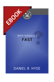 Why Should I Fast? (Cultivating Biblical Godliness Series) - EBOOK (Hyde)