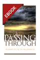 Passing Through: Pilgrim Life in the Wilderness - EBOOK