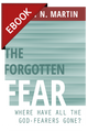 The Forgotten Fear: Where Have All the God-Fearers Gone? - EBOOK (Martin)