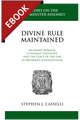 Divine Rule Maintained: Anthony Burgess, Covenant Theology, and the Place of the Law in Reformed Scholasticism - EBOOK