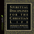Spiritual Disciplines for the Christian Life - Audio Book (Whitney)