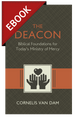 The Deacon: The Biblical Roots and the Ministry of Mercy Today - EBOOK (Van Dam)