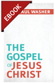 The Gospel of Jesus Christ - EBOOK (Washer)