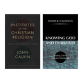 Institutes of the Christian Religion - 1541 Edition AND Knowing God and Ourselves: Reading Calvin's Institutes Devotionally (Calhoun)