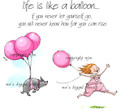 Life is like a balloon