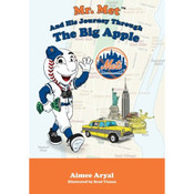 Mr. Met And His Journey Through The Big Apple: By Aimee Aryal
