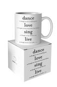 Dance, Love, Sing Quotable Mug