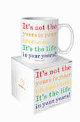 Life In Your Years Quotable Mug