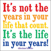 Life In Your Years Quotable Card