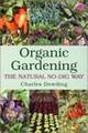 Organic Gardening: The Natural No-Dig Way by Charles Dowding