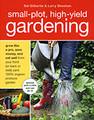 Small Plot High Yield Gardening by Sal Gilbertie