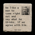 "We like a man to come right out - 4x4"" cork backed stone coaster"