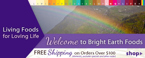 Welcome to Bright Earth Foods, Free shipping on all orders over 100 dollars