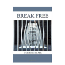 Break Free: 52 Tips to Escape From Your Self Imposed Prison