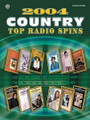 2004 Top Radio Spins: Country. For Piano, Keyboard, Voice (PNO/VOC/CHDS). P/V/C Mixed Folio; Piano/Vocal/Chords. Piano/Vocal/Guitar Songbook. Book only. 112 pages. Alfred Music Publishing #MFM0426. Published by Alfred Music Publishing.  Titles include: Cowboy Take Me Away * Days Go By * Drinkin' Bone * Girls Lie Too * Have You Forgotten? * Here for the Party * Hey Good Lookin' * I Hate Everything * It's Five O'Clock Somewhere * Live Like You Were Dying * Modern Day Bonnie and Clyde * Nothing On but the Radio * Redneck Woman * Save a Horse (Ride a Cowboy) * Suds in the Bucket * You Are and many more.