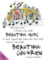 Beautiful Music, Beautiful Children Poster by Cheryl Lavender. For Choral. Expressive Art (Choral). Published by Hal Leonard.
