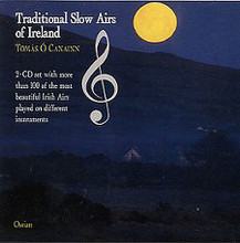 Traditional Slow Airs of Ireland Demo CD by Various. Music Sales America. Irish, Traditional. CD only. Music Sales #OSSCD118/9. Published by Music Sales.  The accompanying Double CD set of over 100 demonstration tracks for Tomas O'Canainn's Traditional Slow Airs Of Ireland OMB99). These two CDs contain more than one hundred of the most beautiful airs featured in the book. Includes performances by Sinead Cahir, Donal Mac o'Bhaird and, of course, O'Canainn himself.