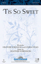 'Tis So Sweet by Heather Sorenson. For Choral (SATB). Glory Sound. 16 pages. Published by GlorySound.  Uses: General, Lent  Scripture: Psalm 22:4-5, Ephesians 1: 12-13  There is a timeless quality to the message of this well-known hymn text and when lifted from the pages of the hymnal and placed in this new musical framework it becomes an expressive testimony of faith to the grace of the Savior. Rich melodic lines and luxurious harmonies move the anthem into the listener's heart with a sacred word of assurance.  Minimum order 6 copies.