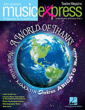 A World of Thanks Vol. 15 No. 2 (October/November 2014). Composed by Emily Crocker, John Higgins, John Jacobson, Pharrell, Roger Emerson, Rollo Dilworth, Sammy Cahn, and Sammy Fain. For Choral (Teacher Magazine w/CD). Music Express. 64 pages. Published by Hal Leonard.  Get on board the Music Express with this essential resource for general music classrooms and elementary choirs. Join John Jacobson and friends as they provide you with creative, high-quality songs, lessons and recordings that will keep students engaged and excited! This October/November 2014 issue includes: A World of Thanks, You Can Fly! You Can Fly! You Can Fly! (from Walt Disney's Peter Pan), Cumbia Del Sol (Cumbia of the Sun), Happy (Pharrell), William Tell Overture (Rossini), When the Saints Go Marching In, A Hundred Ghosts, plus many more songs and activities in the teacher magazine!