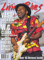 Living Blues Magazine February 2015 Living Blues. 80 pages. Published by Hal Leonard.  Living Blues – February 2015 Cover Stories: Vasti Jackson Blues Renaissance Man • W.C. Clark Godfather of Austin Blues • Mickey Rogers • Smokey Holan • Over 45 Reviews Inside!