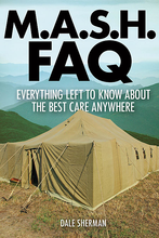 Everything Left to Know About the Best Care Anywhere. FAQ. Softcover. 400 pages. Published by Applause Books.  Here's the lowdown on the unforgettable show about the Forgotten War. M*A*S*H began as a novel written by a surgeon who had been in a Mobile Army Surgical Hospital during the Korean War. After being rejected multiple times, the novel would go on to become a bestseller, leading to 14 sequels, an Oscar-winning movie that propelled its director and actors to stardom, and a multiple-Emmy-winning television series that lasted nearly four times the length of the war.  MASH FAQ looks at how the novel came to be, its follow-ups in literary form, the creation of the popular movie, and – most importantly – the television series that transformed comedy and television in the 1970s. Included are chapters on the top-20 pranks of M*A*S*H, the cast members' careers before and after the television show, famous guest appearances, and movies shown in the mess hall.  Beyond the fiction, MASH FAQ also features a brief chapter to put the war into perspective for easy referral – and looks at what led to the Korean War, how such medical units functioned, and how M*A*S*H shaped our perception of the era.