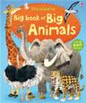 USBORNE - BIG BOOK OF BIG ANIMALS