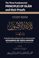 The Three Fundamental Principles of Islam & their Proofs (A5 Study Book) By Abu Khadeejah Abdul Wahid Alam