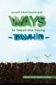 Ways to Teach the Young Tawhid – Shaykh Abdul Qadir al-Junayd