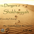 The Danger of Shakhsiyyah[Personality Following]-pt.1-5:Abu Uwais Abdallah Ahmed Ali