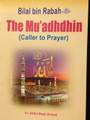 Bilal Bin Rabah (Mu'adhdhin-Call To Prayer) By Darussalam