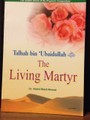 Talhah Bin 'Ubaidullah (The Living Martyr) By Darussalam