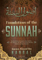 Foundations Of The Sunnah By Imaam Ahmad Ibn Hanbal(D.241H)