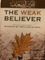 The Weak Believer by Shaykh Muhammad al-Imam