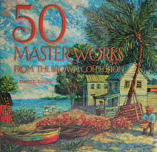 50 Masterworks from the Brown Collection, By David C. Swoyer