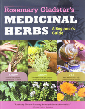 Rosemary Gladstar's Guide to Medicinal Herbs
