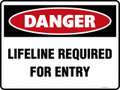 DANGER - LIFELINE REQUIRED FOR ENTRY
