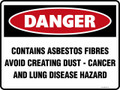 DANGER - CONTAINS ASBESTOS FIBRES AVOID CREATING DUST CANCER AND LUNG DISEASE HAZARD