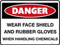 DANGER - WEAR FACE SHIELD AND RUBBER GLOVES WHEN HANDLING CHEMICALS