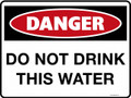 DANGER - DO NOT DRINK THIS WATER