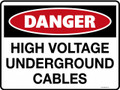 DANGER - HIGH VOLTAGE UNDERGROUND CABLES