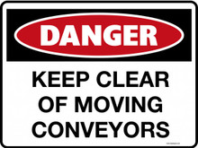 DANGER - KEEP CLEAR OF MOVING CONVEYORS