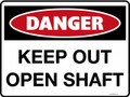DANGER - KEEP OUT OPEN SHAFT