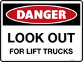 DANGER - LOOK OUT FOR LIFT TRUCKS