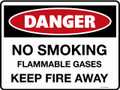 DANGER - NO SMOKING FLAMMABLE GASES KEEP FIRE AWAY