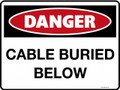 DANGER - CABLE BURIED BELOW