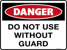 DANGER - DO NOT USE WITHOUT GUARD