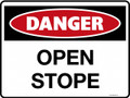 DANGER - OPEN STOPE