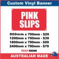 PINK SLIPS - CUSTOM VINYL BANNER SIGN